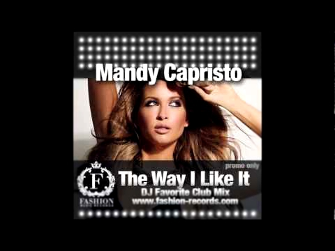 Видеоклип Mandy Capristo - The Way I Like It