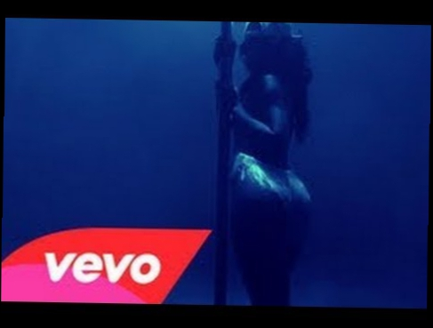Видеоклип Rihanna - Pour It Up (Explicit)